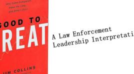 Good to Great: A Law Enforcement Leadership Interpretation