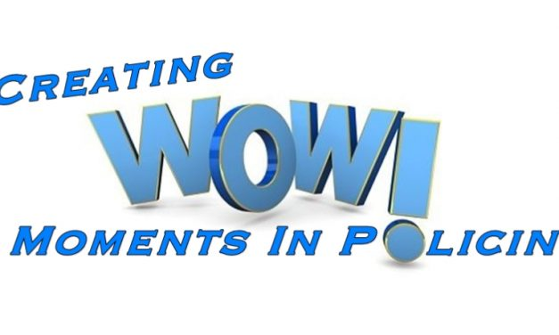 "Creating ""Wow"" Moments in Policing"