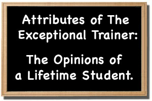 Attributes of an Exceptional Trainer