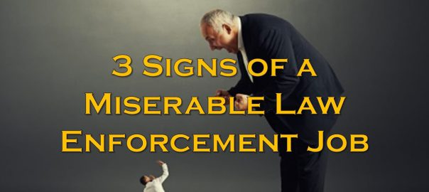 3 Signs Of A Miserable Law Enforcement Job