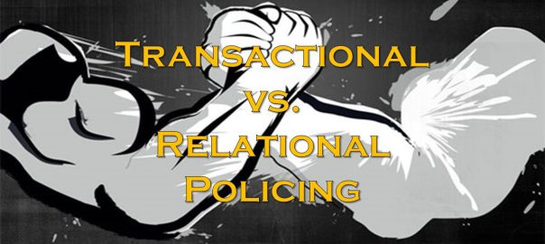 Transactional vs. Relational Policing