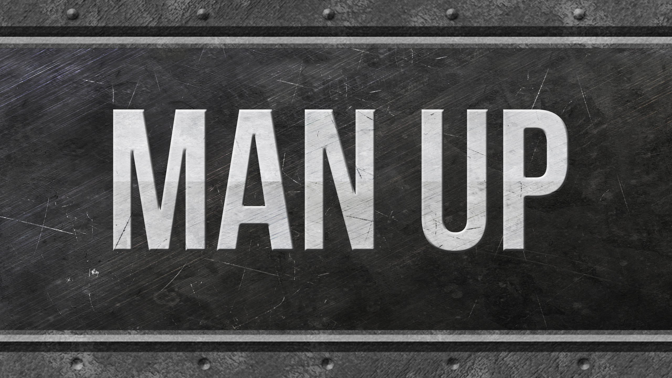 It Is Time To 'Man Up'