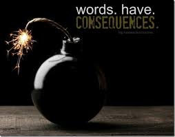 Words Have Consequences