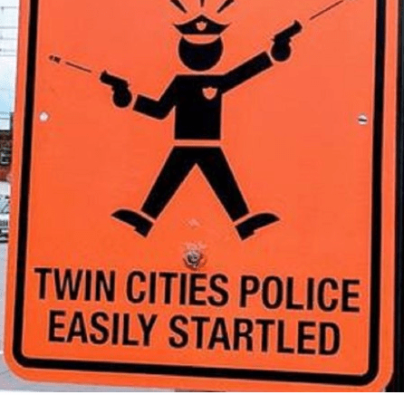 Street Signs Warn Of 'Easily Startled' Police