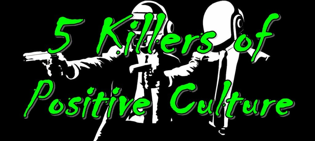 5 Killers of Positive Culture