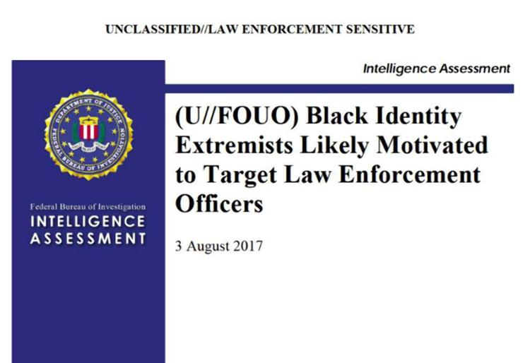 FBI: Black Identity Extremists Likely To Target Law Enforcement