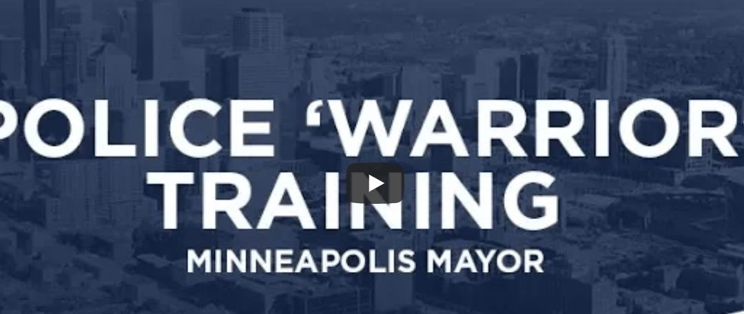 Minneapolis Mayor Bans 'Warrior' Training